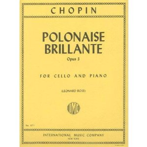 Chopin, Frederick - Polonaise Brillante Op. 3 for Cello and Piano - by Rose - International